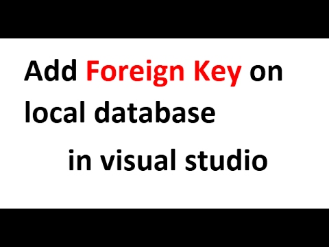 How To add Foreign keys on relational Database in Visual Studio