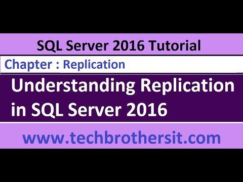 Understanding Replication in SQL Server 2016 - SQL Server 2016 DBA Tutorial