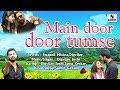 Main door door tumse | Hindi Love Song | Sumeet Music