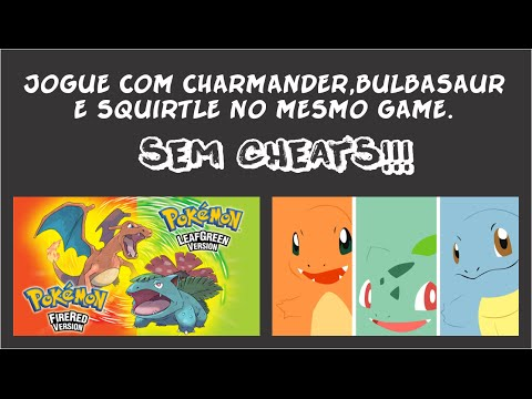 Pokémon FireRed/leafGreen | Jogar com Charmander, Bulbasaur e Squirtle no mesmo game! Sem Cheats!