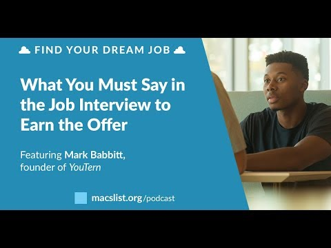 What You Must Say in the Job Interview to Earn the Offer, with Mark Babbitt