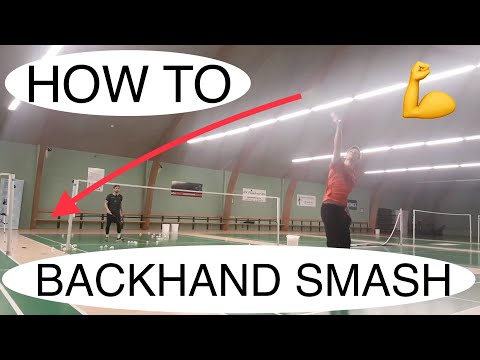 BADMINTON TECHNIQUE #44 - BACKHAND SMASH, detailed TUTORIAL
