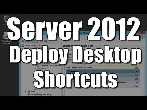 Server 2012 Deploy Desktop Shortcuts (GPO/ GPP)