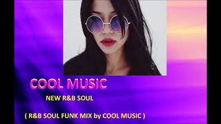 Download NEW R&B SOUL (R&B SOUL FUNK MIX by COOL MUSIC) Video