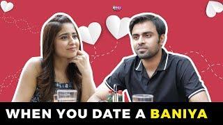 When You Date A Baniya | Ft. Jeetu and Shweta Tripathi | Gone Kesh | RVCJ