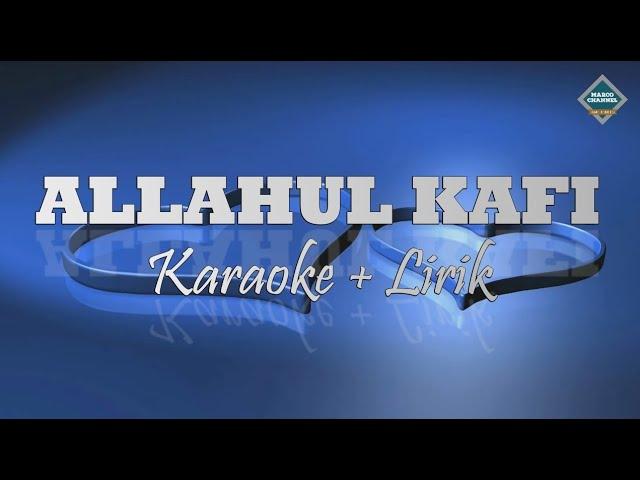ALLAHUL KAFI - KARAOKE - LIRIK
