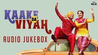Kaake Da Viyah (Audio Jukebox) Jordan Sandhu | Bunty Bains | New Punjabi Songs 2019