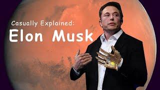 Casually Explained: Elon Musk