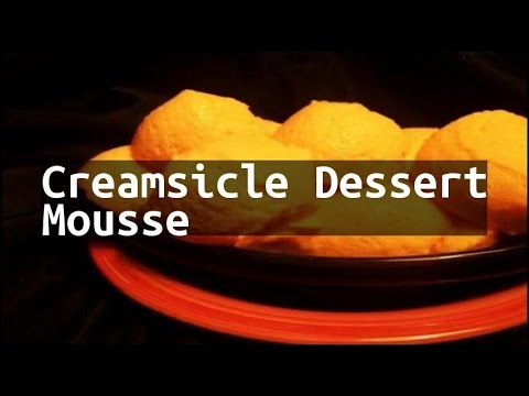 Recipe Creamsicle Dessert Mousse