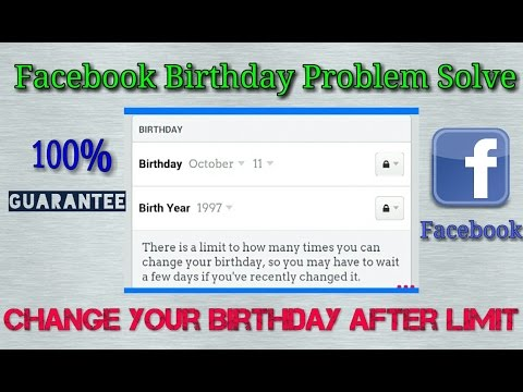 How to Change Facebook Birthday After limit Expired by Android &PC both 2017.