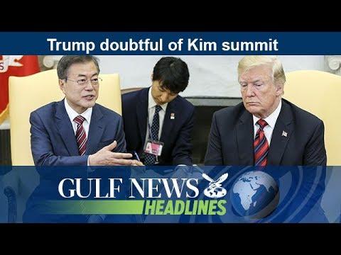 Trump doubtful of Kim summit  - GN Headlines