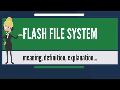 What is FLASH FILE SYSTEM?