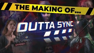 Making of: Outta Sync