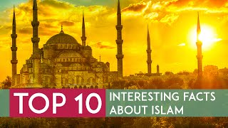 10 Interesting Facts about Islam