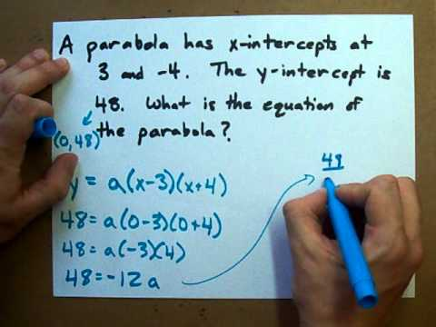 How to Get the Equation of a Parabola given its intercepts and a point