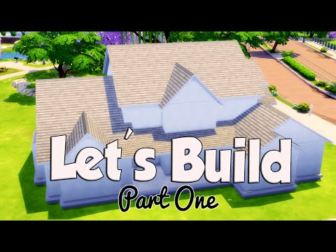 The Sims 4: Let's Build A House | Roof, Foundation, and Exterior Walls