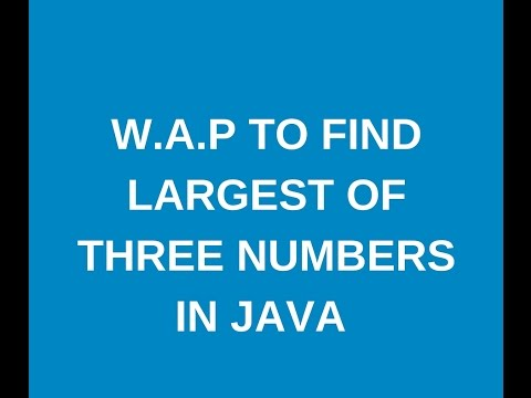 Write a java program to find largest of three numbers?