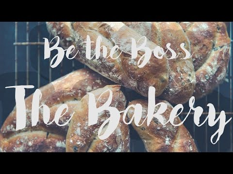 How to run a bakery | Be the Boss