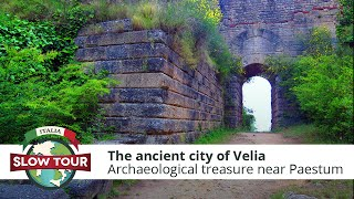 The ancient city of Velia | Italia Slow Tour