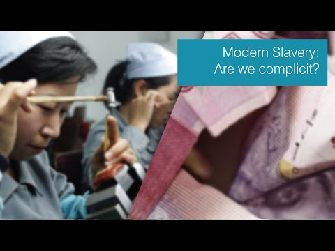 Modern Slavery: are we complicit?