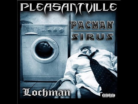 Pacman & Sirus - Pleasantville (Prod By Lochman)