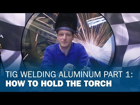 TIG Welding Aluminum Part 1: How to Hold the Torch