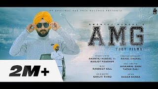 AMG-Amantej Hundal Ft.Manjot Pandher|Randeep Gill|Rahul Chahal|PB26 RecordsIOfficial Video Song 2018