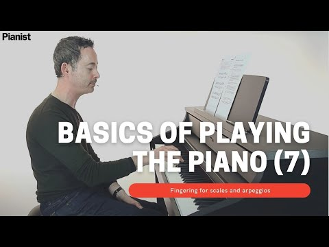 Basics of Playing Piano: Fingering for Scales and Arpeggios (7)