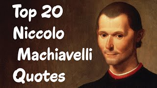 Top 20 Niccolo Machiavelli Quotes (Author of The Prince)