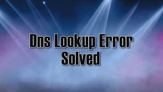 Download DNS Lookup Failed Error [Solved] Video