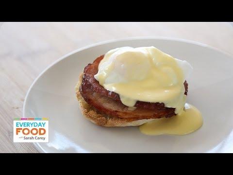 5-Ingredient Hollandaise Sauce and Eggs Benedict - Everyday Food with Sarah Carey