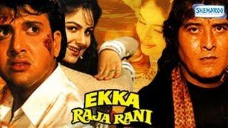 Ekka Raja Rani - Pat 1 Of 15 - Govinda - Ayesha Jhulka - Superhit Bollywood Movies