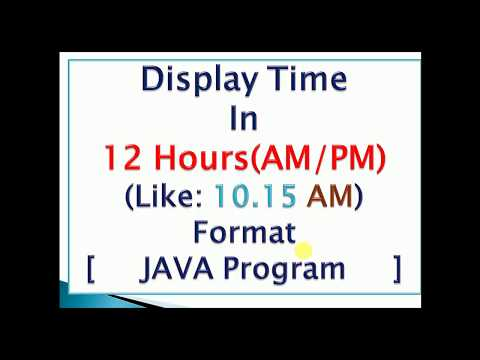 JAVA Code to Display Time in 12 Hours(AM/PM) Format : Program