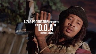 Frenchie Savage - D.o.a (official Music Video)