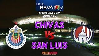 Chivas vs Atlético San Luis | PES 2019 | Jornada 4 Liga MX | Gameplay PC