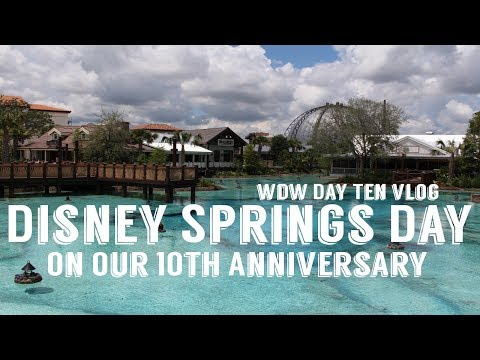 Our 10th Wedding Anniversary at Disney Springs! WDW Day Ten VLOG June 2017