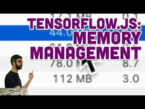 6.4: TensorFlow.js: Memory Management - Intelligence and Learning