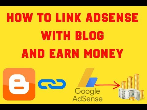 how to link adsense with blogger to blogger to earn money