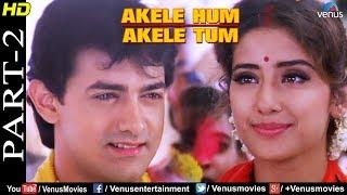 Akele Hum Akele Tum - Part 2 | Aamir Khan | Manisha Koirala | 90