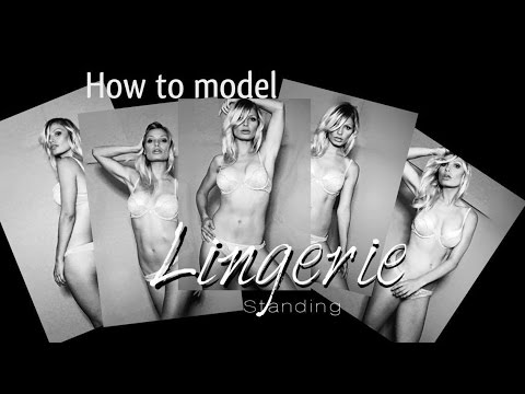 How to Model - Lingerie Standing
