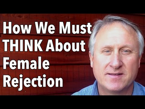 How We Must THINK About Female Rejection
