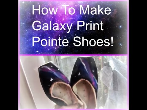 How To Make Galaxy Print Pointe Shoes