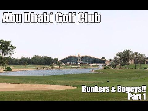 Abu Dhabi Golf Club | Bunkers & Bogeys Part 1