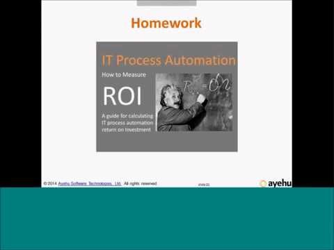 How to Calculate the Return on Investment (ROI) of IT Process Automation Project - Webinar recording