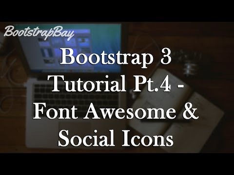 Bootstrap 3 Tutorial Pt.4 - Font Awesome & Social Icons