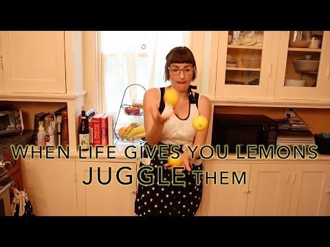 When Life Gives You Lemons, Juggle Them