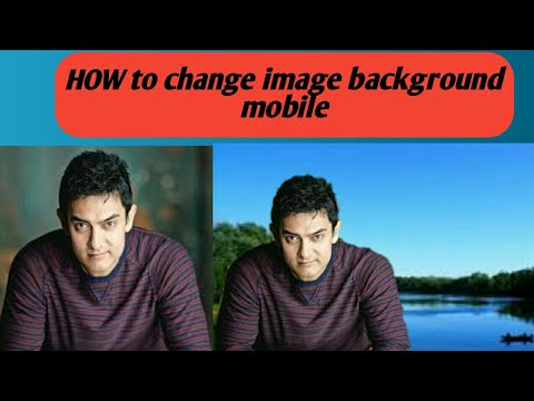 HOW TO change image  background  through mobile 2019