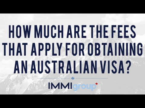 How much are the fees that apply for obtaining an Australian visa?