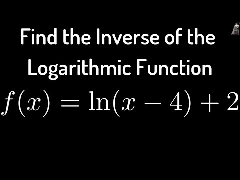 Inverse of Logarithmic Function f(x) = ln(x - 4) + 2