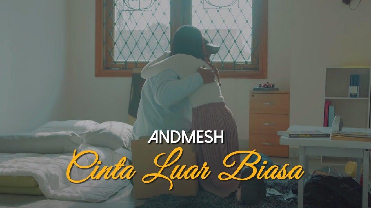 Download Andmesh Kamaleng - Cinta Luar Biasa (Official Music Video) MP3 Gratis